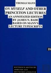 On Myself And Other Princeton Lectures