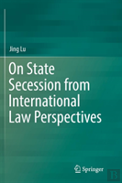 Bertrand.pt - On State Secession From International Law Perspectives