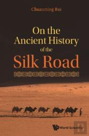 On The Ancient History Of The Silk Road