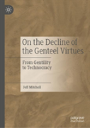 On The Decline Of The Genteel Virtues