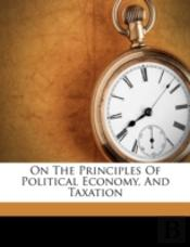 On The Principles Of Political Economy,