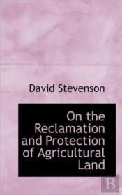 On The Reclamation And Protection Of Agr
