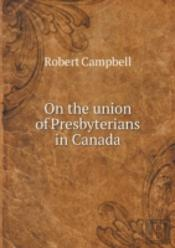 On The Union Of Presbyterians In Canada