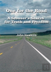 One For The Road   A Scouser'S Search For Truth And Freedom