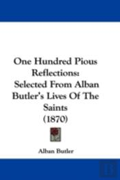 One Hundred Pious Reflections: Selected