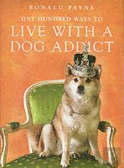 One Hundred Ways To Live With A Dog Addict