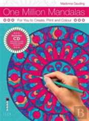 One Million Mandalas To Create, Print And Colour Yourself