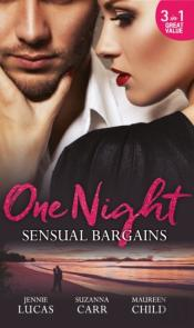One Night: Sensual Bargains: Nine Months To Redeem Him / A Deal With Benefits / After Hours With Her Ex (Mills & Boon M&B)