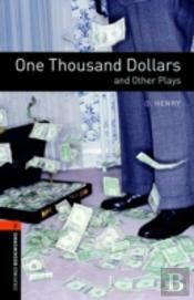 One Thousand Dollars And Other Plays700 Headwordsplayscripts