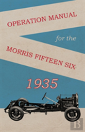 Operation Manual For The Morris Fifteen Six
