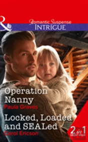 Operation Nanny: Operation Nanny (Campbell Cove Academy, Book 4) / Locked, Loaded And Sealed (Red, White And Built, Book 1) (Campbell Cove Academy, Book 4)
