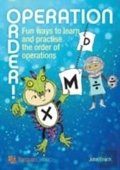 Operation Order!: Fun Ways To Learn And Practise The Order Of Operations