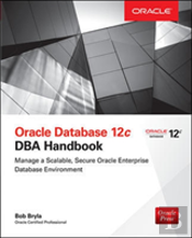 Oracle Database 12c Dba Handbook