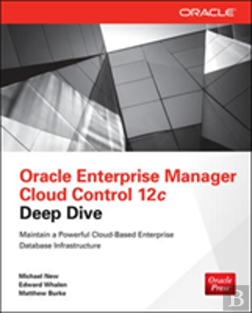 Oracle Enterprise Manager Cloud Control 12c Deep Dive, Edward Whalen    Livro   Bertrand