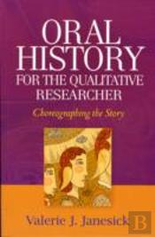 Oral History For The Qualitative Researc