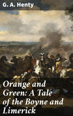 Bertrand.pt - Orange And Green: A Tale Of The Boyne And Limerick