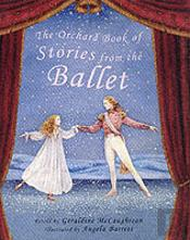 Orchard Book Of Stories From The Ballet