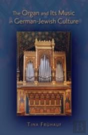 Organ And Its Music In German-Jewish Culture