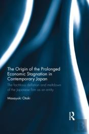 Origin Of The Prolonged Economic Stagnation In Contemporary Japan
