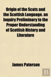 Origin Of The Scots And The Scottish Lan