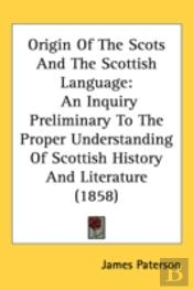 Origin Of The Scots And The Scottish Language