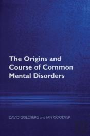 Origins And Course Of Common Mental Disorders
