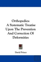 Orthopedics: A Systematic Treatise Upon