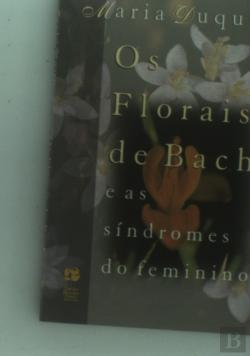 Bertrand.pt - Os Florais De Bach E As Síndromes Do Feminino