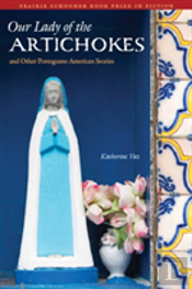 Our Lady Of The Artichokes And Other Portuguese-American Stories