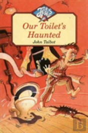 Our Toilet'S Haunted