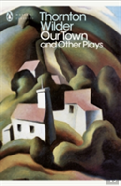 Bertrand.pt - Our Town And Other Plays
