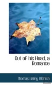 Out Of His Head, A Romance