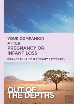 Bertrand.pt - Out Of The Depths: Your Companion After Pregnancy Or Infant Loss