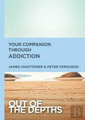 Out Of The Depths: Your Companion Through Addiction