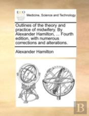 Outlines Of The Theory And Practice Of M