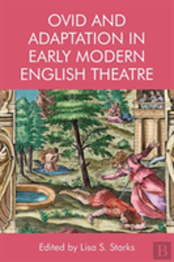 Bertrand.pt - Ovid And Adaptation In Early Modern
