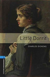 Oxford Bookworms: Level 5: Little Dorrit