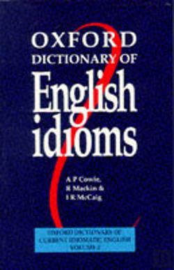 Bertrand.pt - Oxford Dictionary Of English Idioms