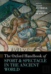 Oxford Handbook Sport And Spectacle In The Ancient World
