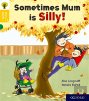 Oxford Reading Tree Story Sparks: Oxford Level 5: Sometimes Mum Is Silly