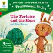 Oxford Reading Tree: Traditional Tales Phonics The Tortoise And The Hare And Other Stories (Stage 2)