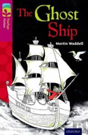 Oxford Reading Tree Treetops Fiction: Level 10 More Pack B: The Ghost Ship