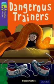 Oxford Reading Tree Treetops Fiction: Level 11 More Pack A: Dangerous Trainers