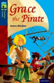 Oxford Reading Tree Treetops Fiction: Level 14: Grace The Pirate