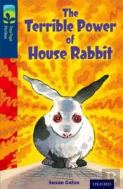 Oxford Reading Tree Treetops Fiction: Level 14 More Pack A: The Terrible Power Of House Rabbit