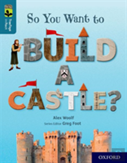 Bertrand.pt - Oxford Reading Tree Treetops Infact: Oxford Level 19: So You Want To Build A Castle?