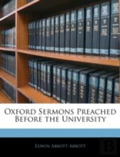 Oxford Sermons Preached Before The Unive