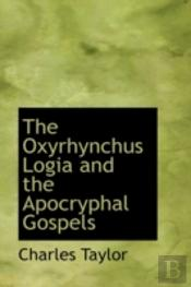 Oxyrhynchus Logia And The Apocryphal Gospels