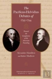 Pacificus-Helvidius Debates Of 1793-1794