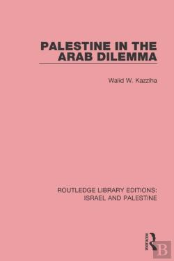 Bertrand.pt - Palestine In The Arab Dilemma (Rle Israel And Palestine)